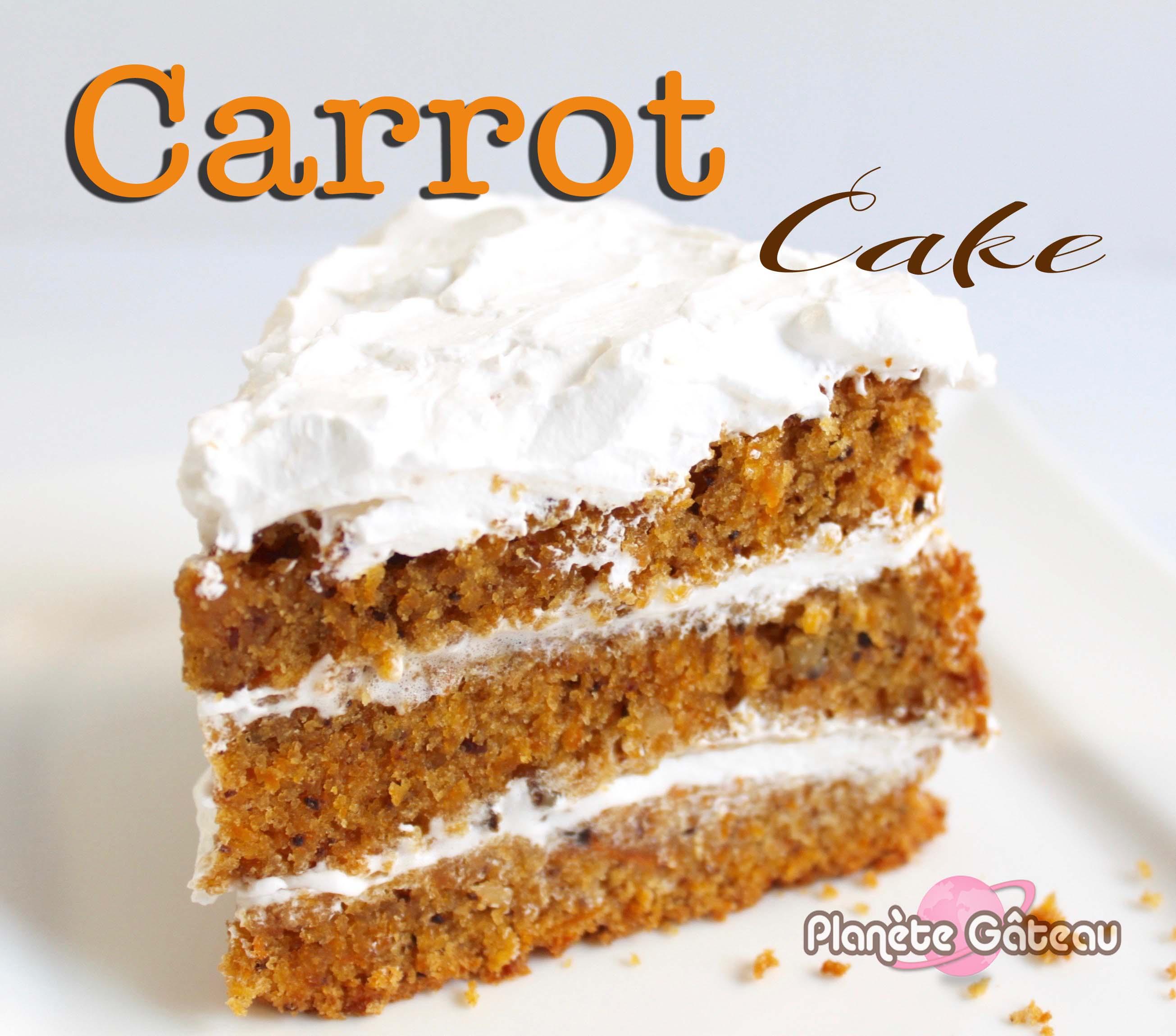 Blog planete gateaula vraie recette de carrot cake l 39 am ricaine d licieux - Recette carrot cake americain ...